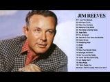 Jim Reeves Greatest Hits Jim Reeves Best Songs Full Album By Country Music