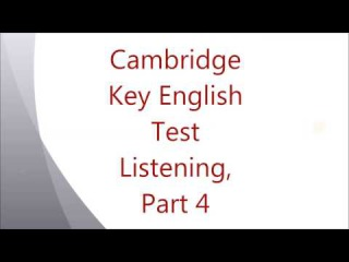 Cambridge Key English Test - KET - Listening, Part 4 (with captions and answers)