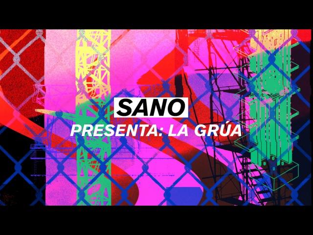 Sano - La Grúa (Official Video)