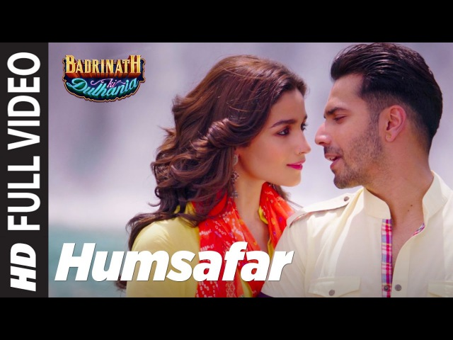 Humsafar (Full Video) | Varun Alia Bhatt | Akhil Sachdeva |