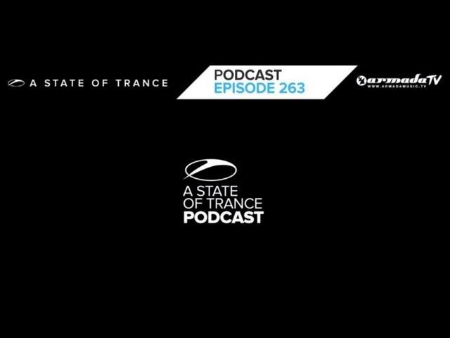 Armin van Buurens A State Of Trance Official Podcast Episode 263