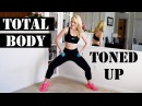 Total Body Toned UP - Full Body Workout