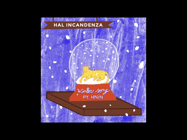 Hal Incandenza - Winter Song feat. HNIN