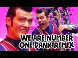 WE ARE NUMBER ONE BUT ITS A DANK REMIX MUSIC VIDEO (LazyTown)
