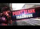 Point blank:Frag Movie