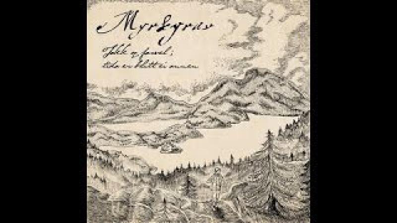 Myrkgrav - Takk og farvel; tida er blitt ei annen [Full Album] 2016