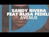Sandy Rivera feat. Alisa Fedele - Avenue