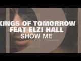 Kings Of Tomorrow - Show Me Full Length 2012