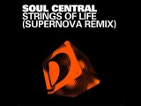 Soul Central - Strings Of Life (Supernova Main Mix)