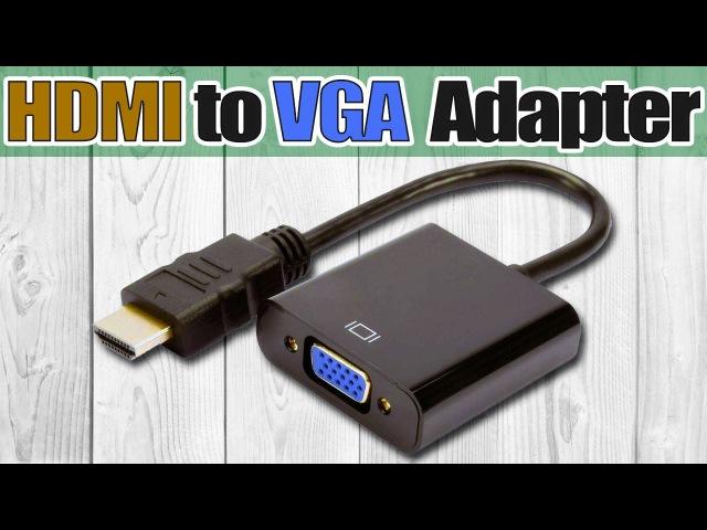 Адаптер, конвертер или переходник HDMI to VGA. Как подключить старый монитор к новой видеокарте