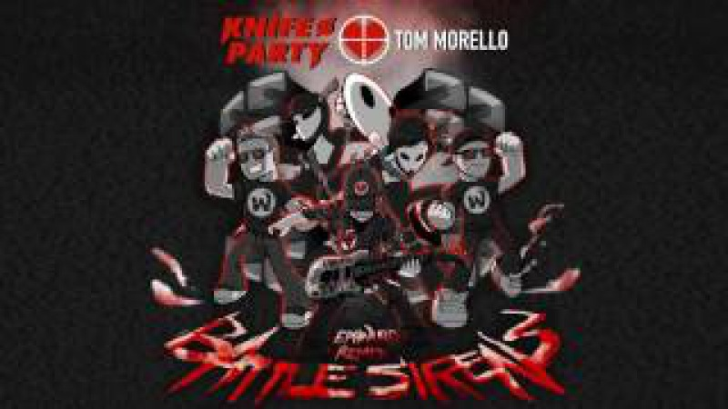 Knife Party Tom Morello - Battle Sirens (Ephwurd Remix)