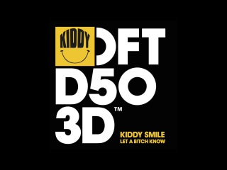 Kiddy Smile 'Let A B!tch Know' (Gene Farris Re Rub)