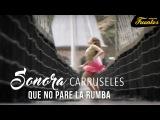Que No Pare La Rumba  - Sonora Carruseles  Discos Fuentes