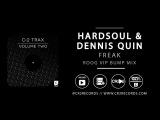 Hardsoul &amp Dennis Quin - Freak (Roog VIP Bump Mix)