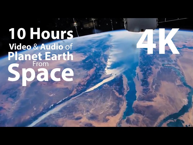 4K UHD 10 hours - Earth from Space Space Wind Audio - relaxing, meditation, nature