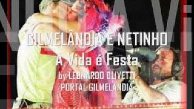 Gilmelândia e Netinho (Banda Beijo) - A Vide é Festa