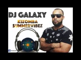 Kizomba SummerVibez 2016 mix by Dj Galaxy