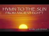 Ancient Egypt Music ( Hymn to the Sun ) - Hino ao Sol - Marcus Viana -
