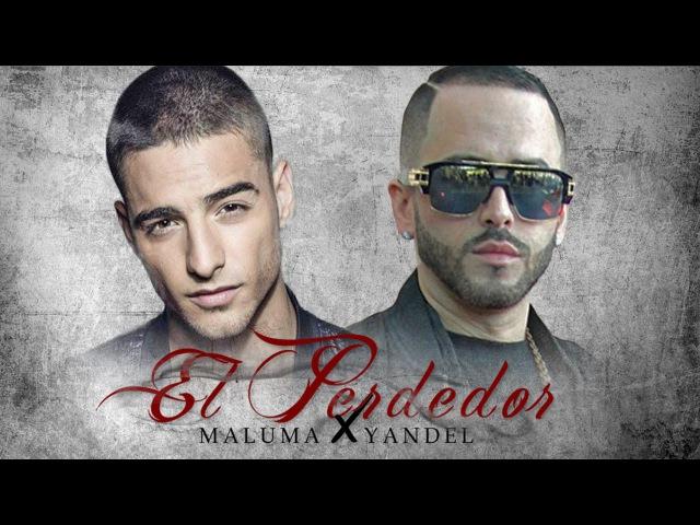 El Perdedor Remix - Maluma ft. Yandel
