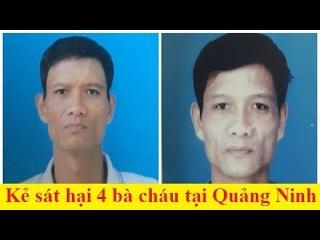 Tin pháp luật - Truy nã đặc biệt nghi can thảm s.á.t 4 bà cháu ở Quảng Ninh