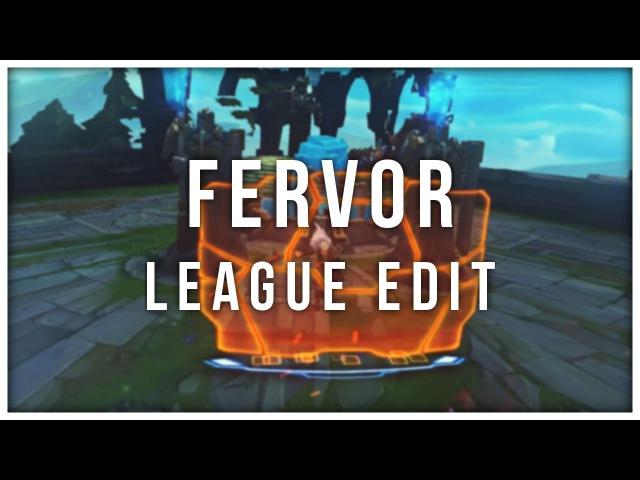Fervor | League Edit