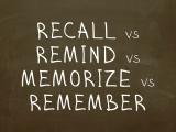 Какая разница между Recall, Remind, Memorize, Remember