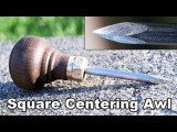 Square Tipped Centering Woodworking Awl w a Brass Nut Ferrule - How to Make