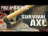 How To Forge A Post Apocalyptic Survival Axe
