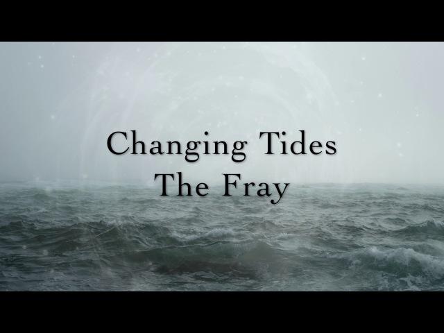 The Fray - Changing Tides (Lyrics)