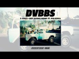 DVBBS &amp CMC$ feat. Gia Koka - Not Going Home (Johnny Beast Remix)