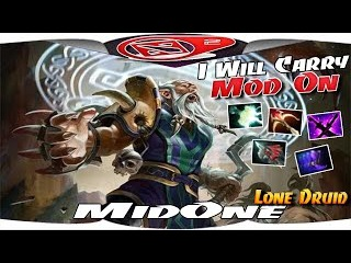 MidOne [Lone Druid] I Will Carry Mod On - Dota 2