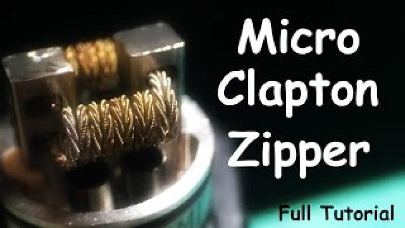 Micro Clapton Zipper Coil. Подробная инструкция || Full Tutorial