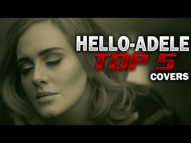 Самые лучшие каверы 2016 Adele - Hello! Супер ГОЛОС! 5 Фанатов которые перепели песню Adele!
