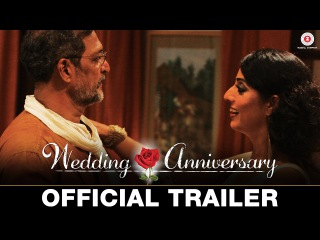 Wedding Anniversary - Official Trailer   Nana Patekar & Mahie Gill