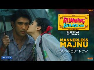 Mannerless Majnu | RunningShaadi.com | Sukanya Purkayastha | Taapsee Pannu | Amit Sadh
