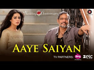 Aaye Saiyan   Wedding Anniversary   Nana Patekar & Mahie Gill   Bhoomi Trivedi
