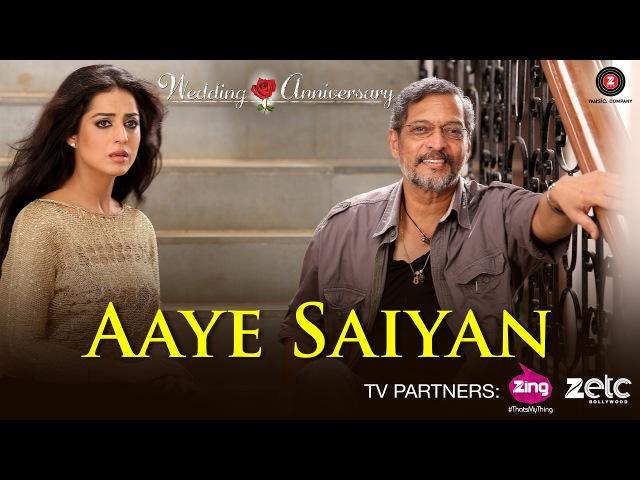 Aaye Saiyan | Wedding Anniversary | Nana Patekar Mahie Gill | Bhoomi Trivedi