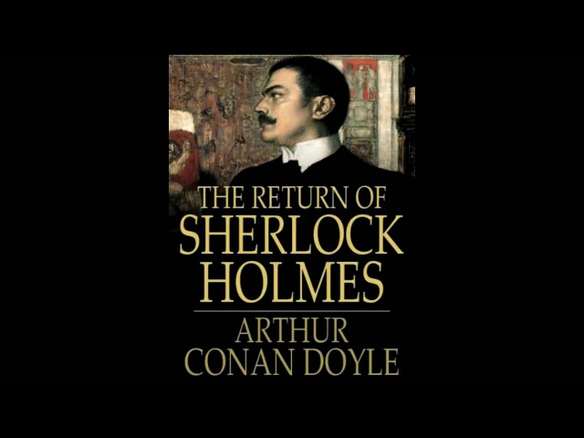 The Return of Sherlock Holmes: The Empty House by A. Conan Doyle