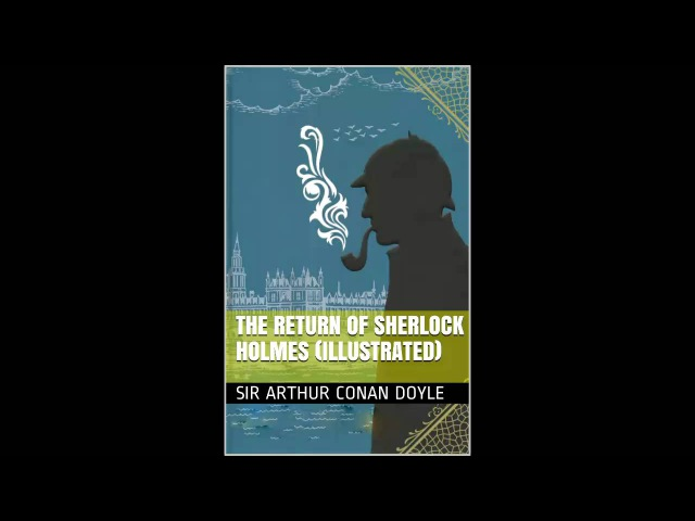 The Return of Sherlock Holmes: The Second Stain by A. Conan Doyle
