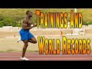 Usain Bolt - Training And World Records.