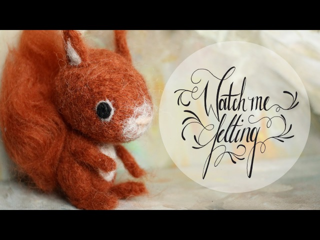Watch me felting Tiny And Cute Squirrel Needle Felted