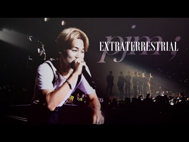 【FMV】 EXTRATERRESTRIAL — JIMIN