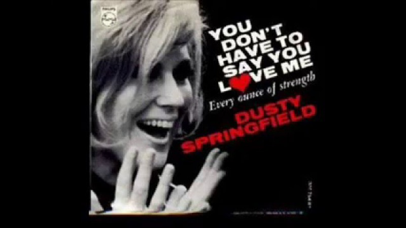 Dusty Springfield - You Don't Have To Say You Love Me (1966)
