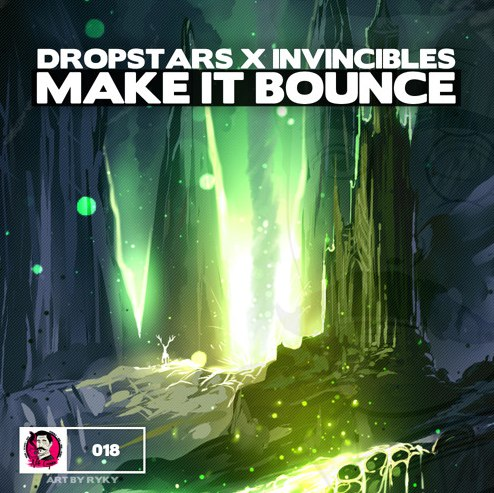 DROPSTARS x Invincibles - Make It Bounce (Original Mix)