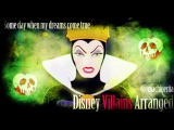 Some day when my dreams come true - Disney Villains Arranged