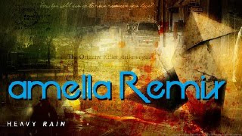 Heavy Rain - Painful Memories (amella Remix)