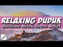 Волшебный Армянский Дудук Релакс Анти Стресс Relaxing Armenian Sad Duduk Meditate Relax Anti Stress