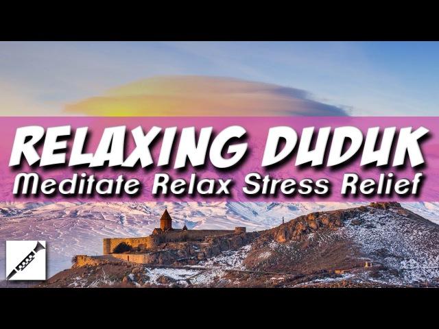 Волшебный Армянский Дудук Релакс Анти-Стресс Relaxing Armenian Sad Duduk Meditate Relax Anti-Stress