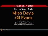 Miles Davis &amp Gil Evans - Civica Jazz Band ( Jazz al Piccolo Teatro Studio )