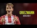 Antoine Griezmann 2017 | 2016/17 - Crazy Skills Goals | HD